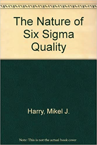 The Nature of Six Sigma Quality 1st Edition